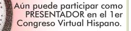 You can still participate as a PRESENTER in the 1st Hispanic Virtual Congress