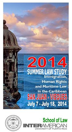The Inter American University of Puerto Rico announces its 2014 Summer Law Program.