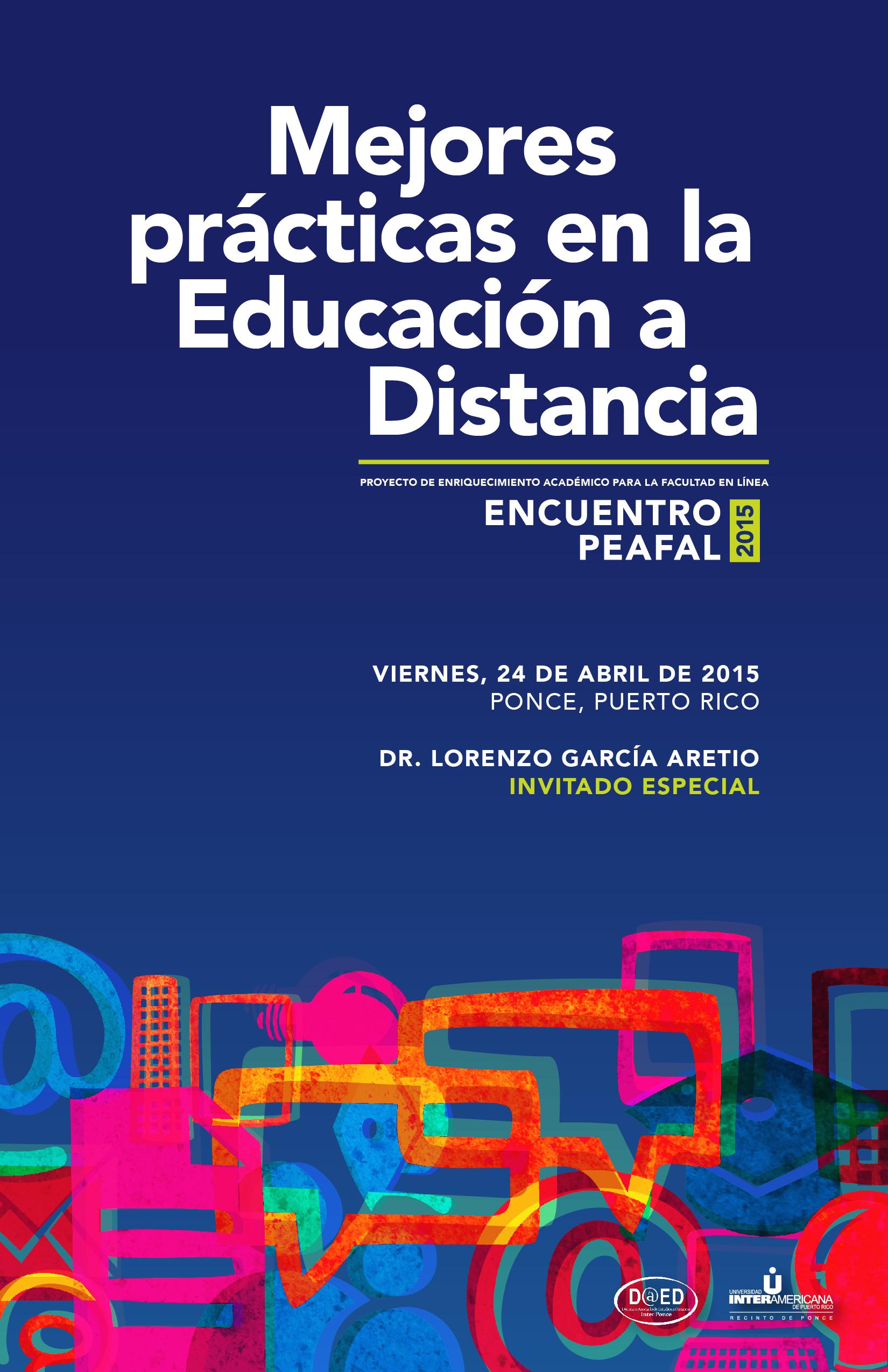 Mejores Prácticas en la Educación a Distancia: Encuentro PEAFAL 2015.