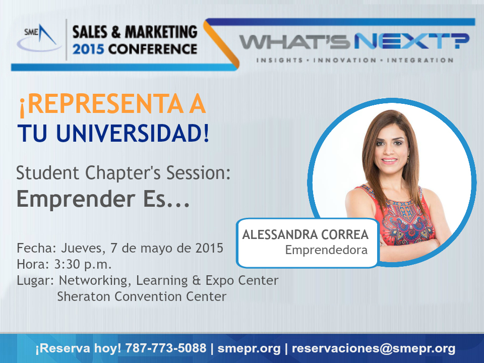 Reserva tu espacio libre de costo para el evento Mentoría Estudiantil: Emprender Es… parte del SME Sales & Marketing Conference: What's Next? 2015-
